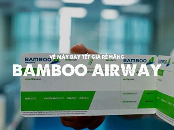 vé máy bay tết 2021 giá rẻ hãng bamboo airways